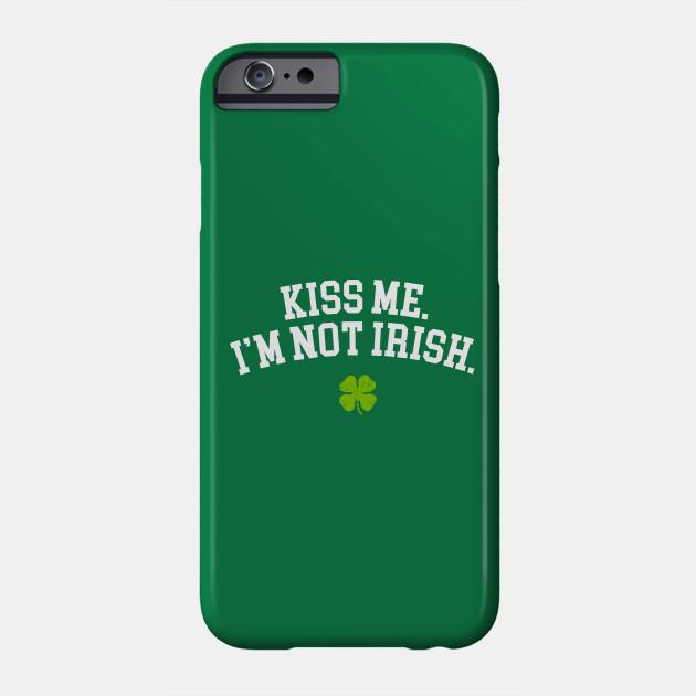 Kiss Me I'm Not Irish