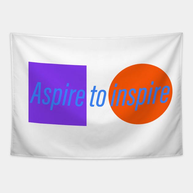 Aspire to inspire slogan design
