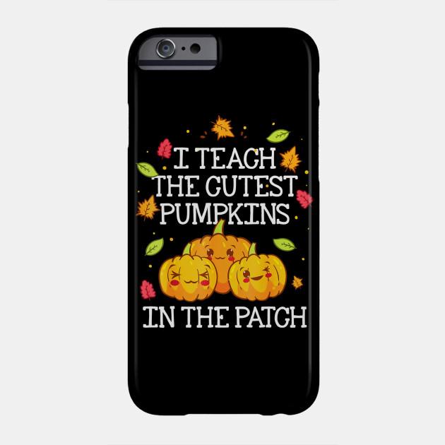Halloween Teacher Teach Cutest Pumpkins Kindergarten Phone Case