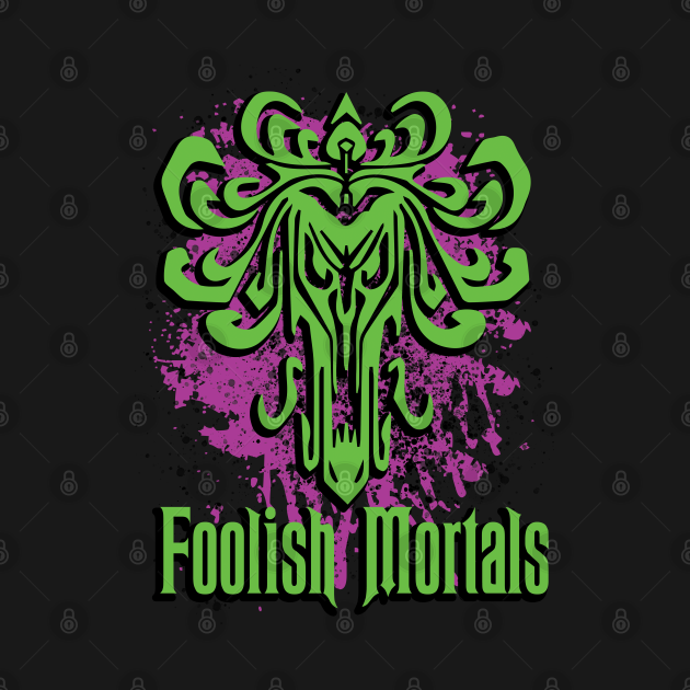 Foolish Mortals