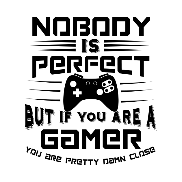 Nobody is Perfect but as a Gamer