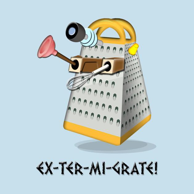 EX-TER-MI-GRATE!!