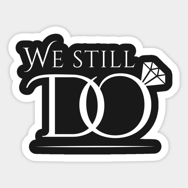 We Still Do Anniversary Gift Anniversary Sticker