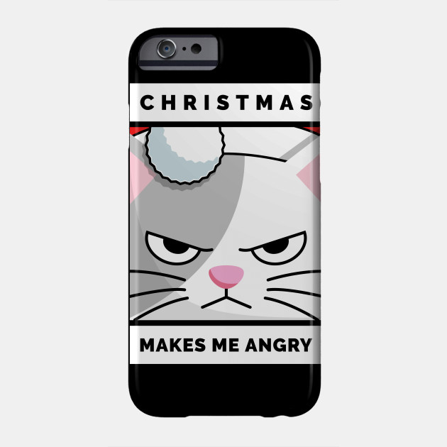 Christmas Makes Me Angry - Grumpy Cat Christmas Gift Phone Case