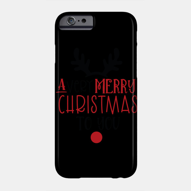 New Christmas Design A Very Merry Christmas To You Phone Case