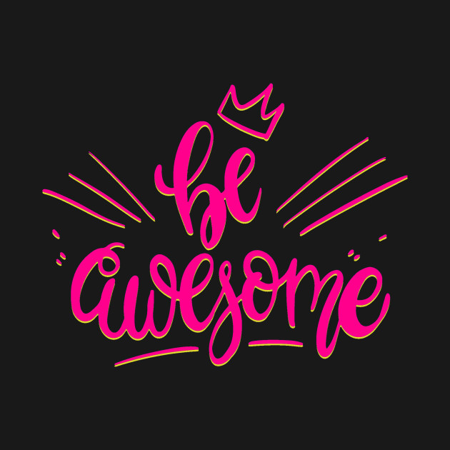 Be Awesome Pink