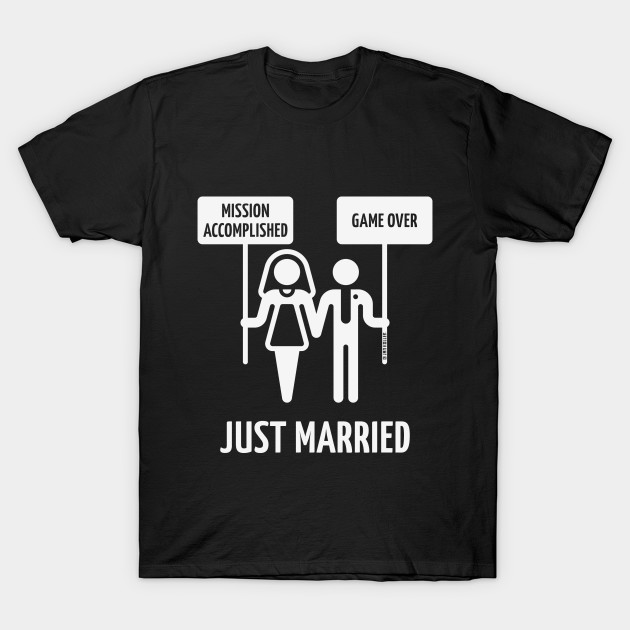 82e910dd4c51 Just Married – Mission Accomplished – Game Over (Wedding   White) T-Shirt