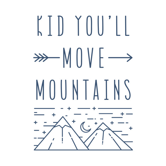 Dr Seuss Kid You Ll Move Mountains: Kid You'll Move Mountains