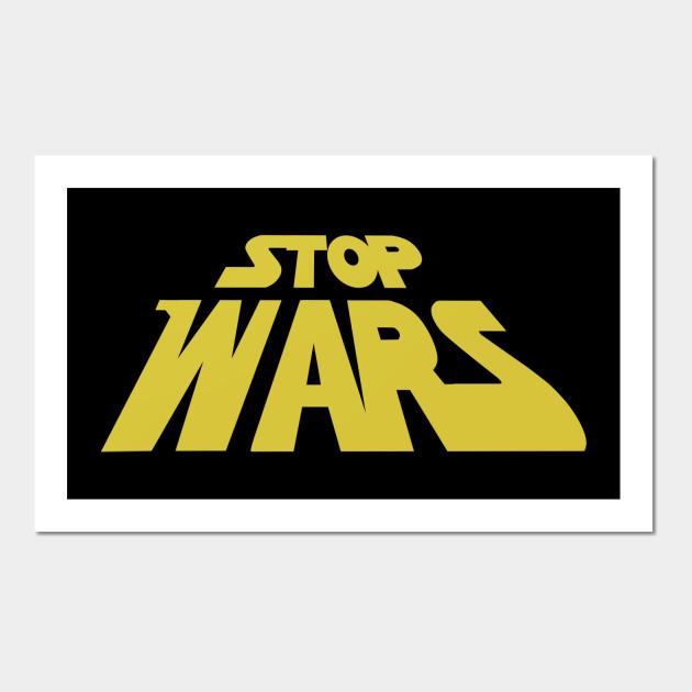 Stop Wars End all War Star Wars