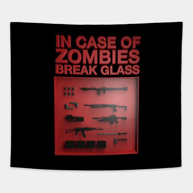 In case of Zombies Break Glass