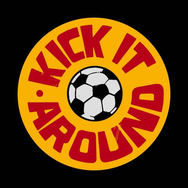 Kick It Around
