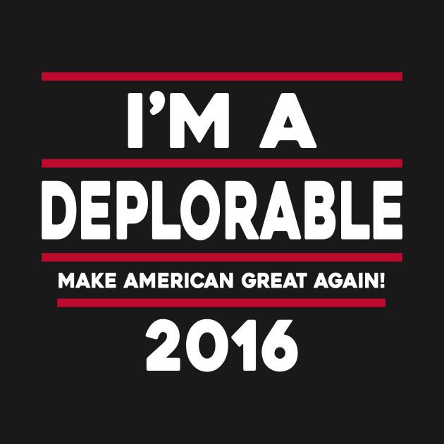 I'M A DEPLORABLE 2016 T-SHIRT