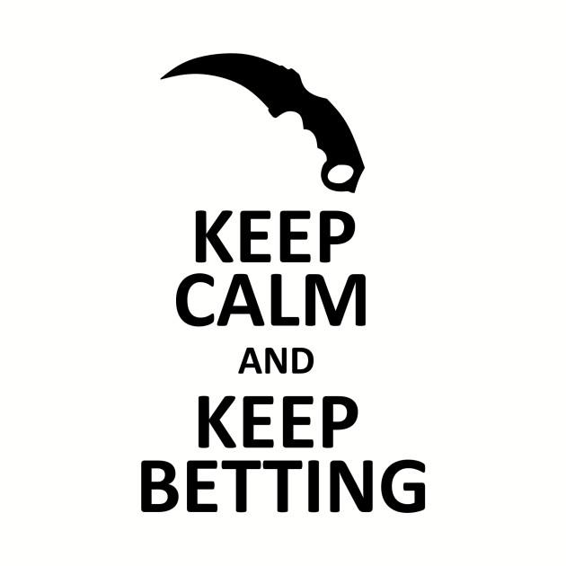 Keep Calm and Bet (CS:GO)