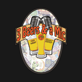 3 Beers and a Mic Podcast t-shirts