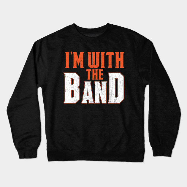 f47a2dbd4031 I m With The Band Marching Band Design - Marching Band - Crewneck ...