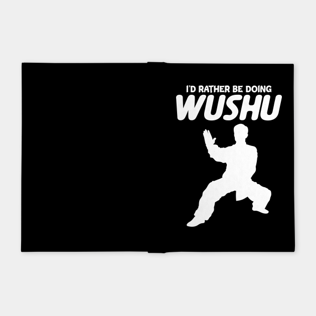I'd Rather Be Doing Wushu Sanda Wushu Broadsword
