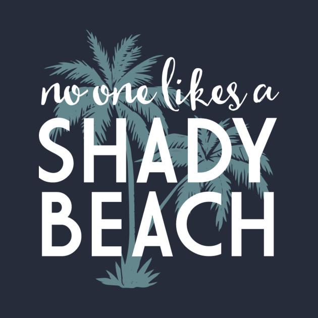 6c573557fe No one likes a shady beach - Beach - Hoodie | TeePublic