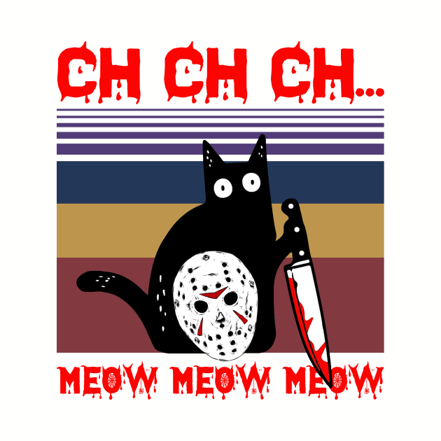 Ch Ch Ch Meow Meow Meow Black Cat Knife Vintage Tshirt Funny Gifts