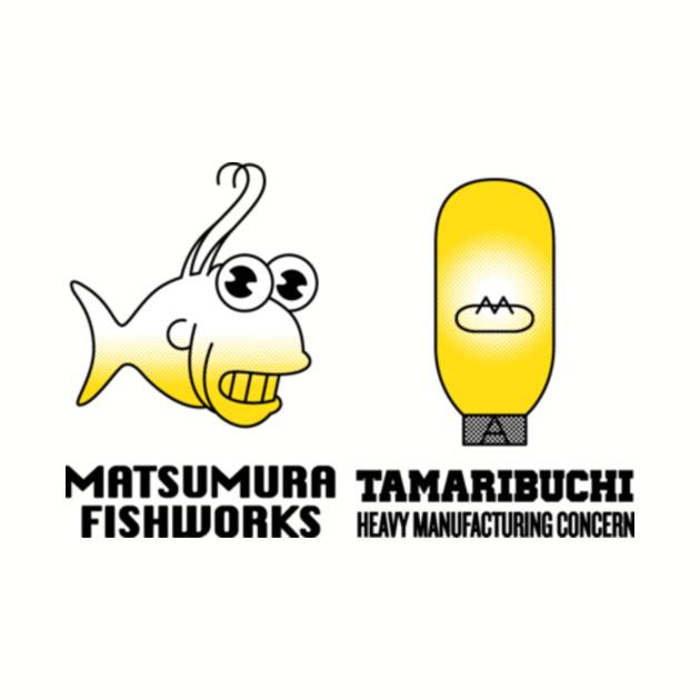 Matsumura Fishworks and Tamaribuchi Heavy Manufacturing Concern