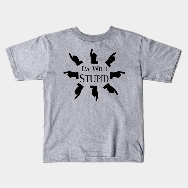2e7ae925 I'm With Stupid T-Shirt - Funny Design Edition - Im With Stupid ...