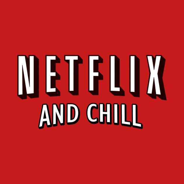 Netflix and chill