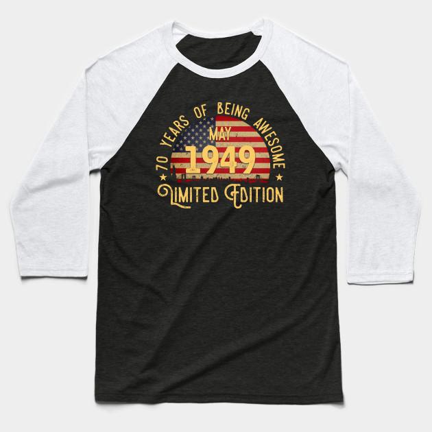 70th Birthday Gifts May 1949 Limited Edition Baseball T Shirt
