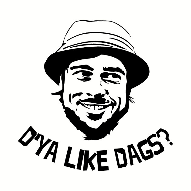 D'Ya Like Dags? The Snatch