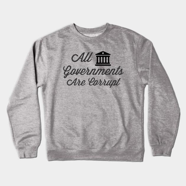 85966d622 All Governments Are Corrupt - Building - Crewneck Sweatshirt