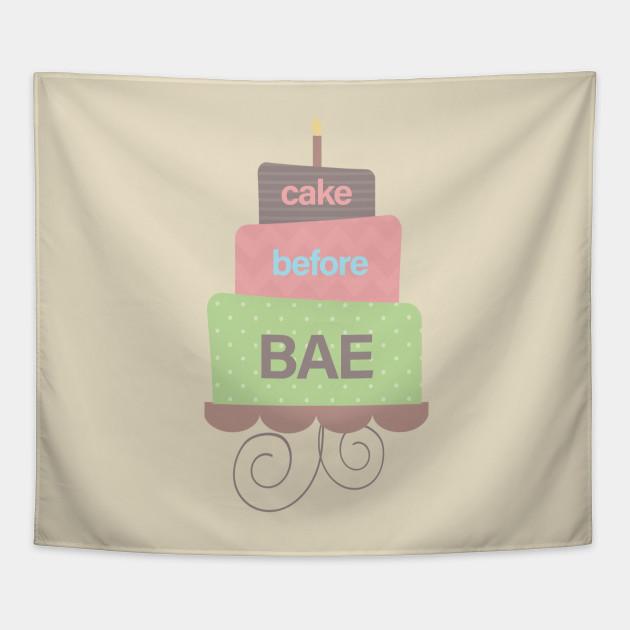 Cake Before Bae