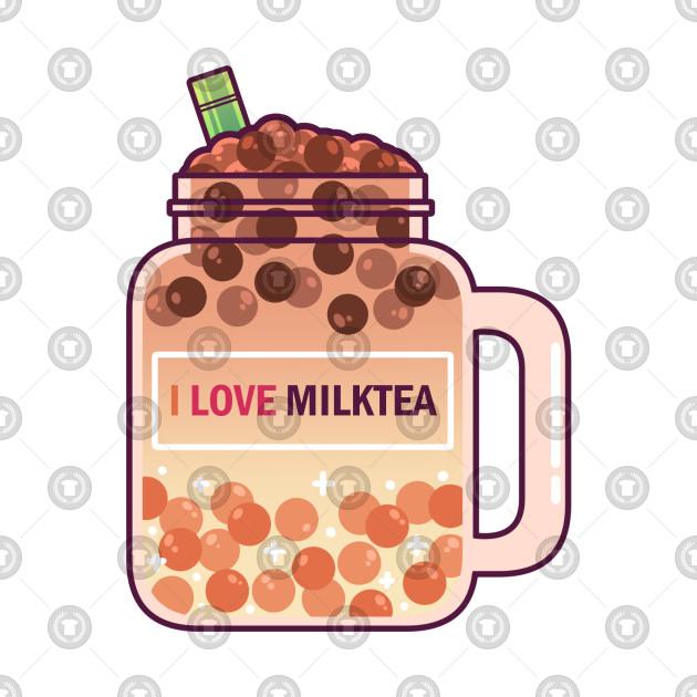 I Love Milktea!