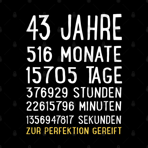43. Geburtstag - dreiundvierzig Jahre alt - Countdown Geburtstag - 43 und ehrfürchtigen Geschenk