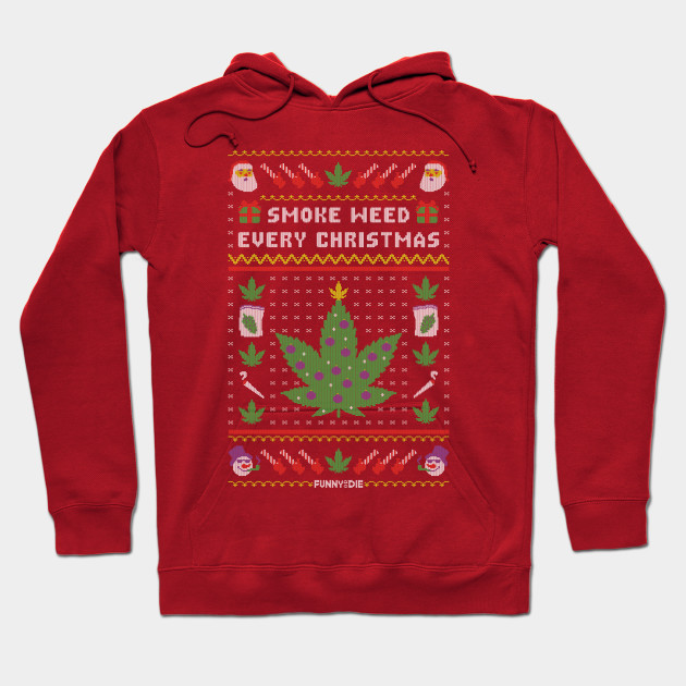 Funny or Die: Smoke Weed Every Christmas - Ugly Christmas Sweater ...