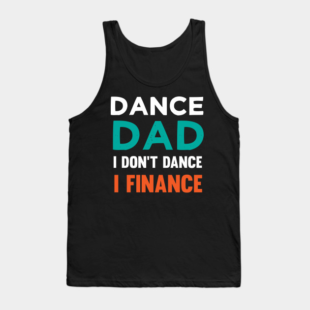 DANCE DAD Don't Dance I Finance