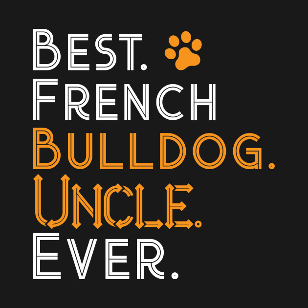 e7efe1e8 ... French Bulldog Uncle Shirt / Funny Bulldog Shirt / Bulldog T-Shirt / Bulldog  Gift