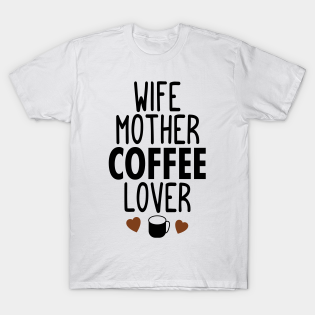 Mom Wife Mother Coffee Lover Gift Coffee Lover Crewneck Sweatshirt Wife