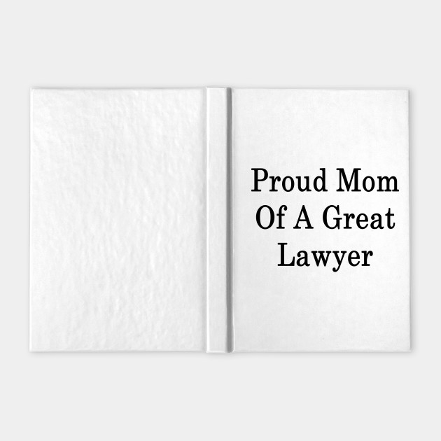 Proud Mom Of A Great Lawyer