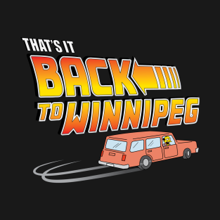 That's It Back To Winnipeg!