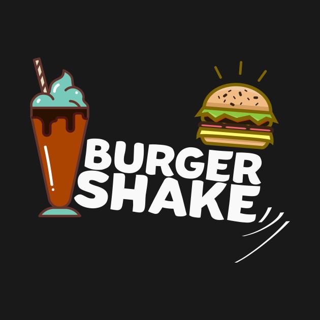 4727ed255993 Burger+Milkshake   Burger Shake - Burger And Milkshake - T-Shirt ...