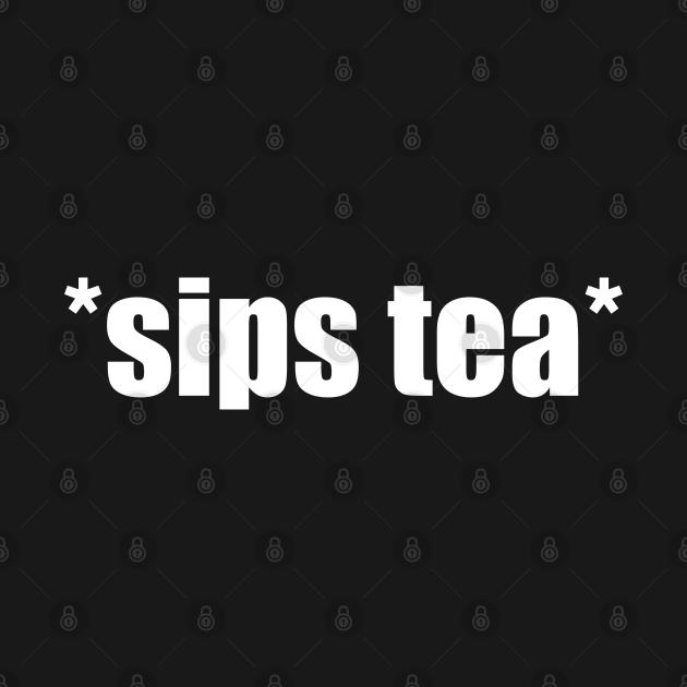 Sips Tea