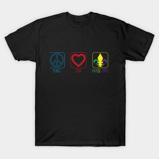 b080fc41f Peace Love Mardi Gras Design - Mardi Gras - T-Shirt   TeePublic