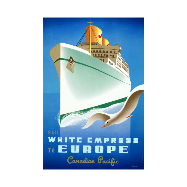 Vintage Travel Poster Canada Sail with the White Empress to Europe