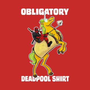 Obligatory Deadpool Shirt
