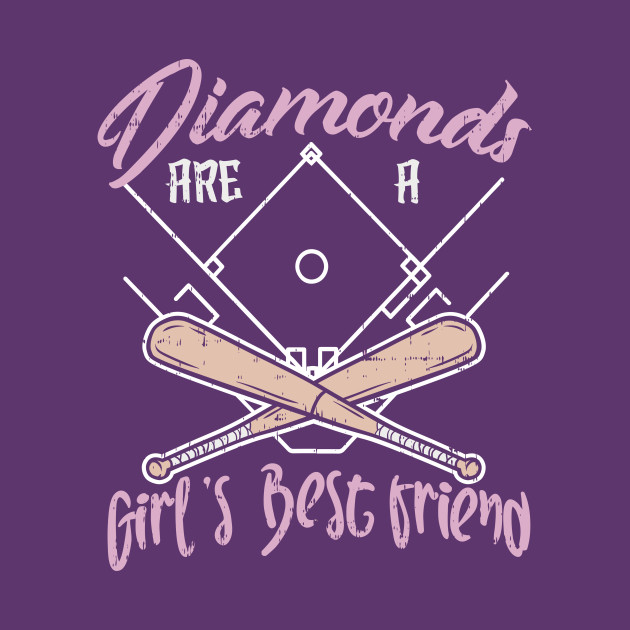 be561ab9 Diamonds Are A Girl's Best Friend Softball - Funny Softball Quote ...