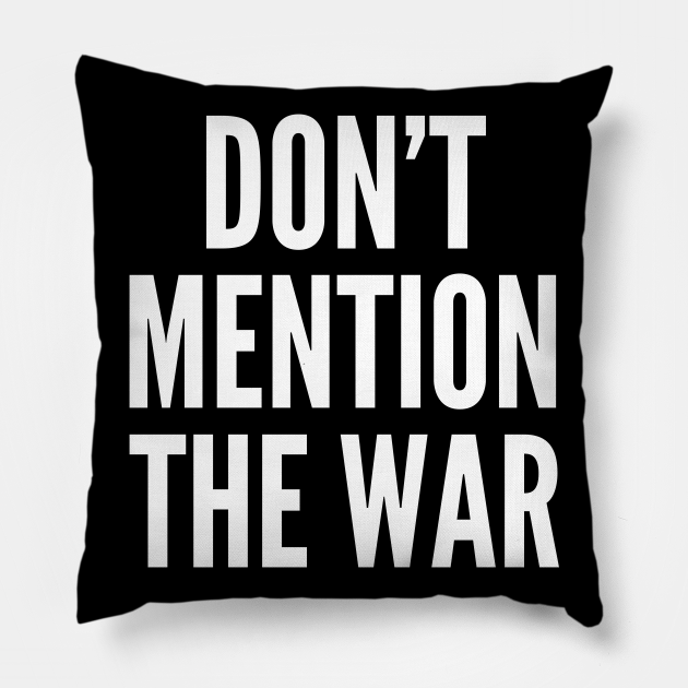 Don't Mention The War
