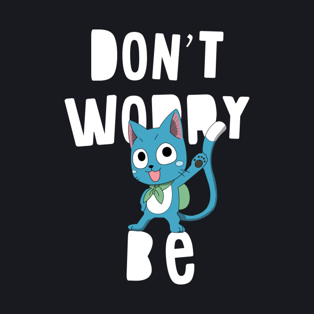 Fairy tail - Don't worry, be happy