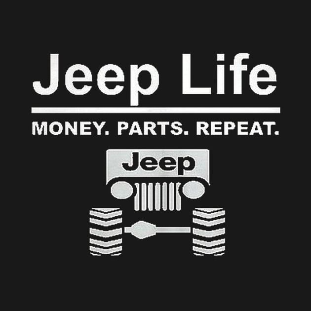 Jeep Life Money Parts Repeat TShirt Jeep TShirt TeePublic - Jeep t shirt design