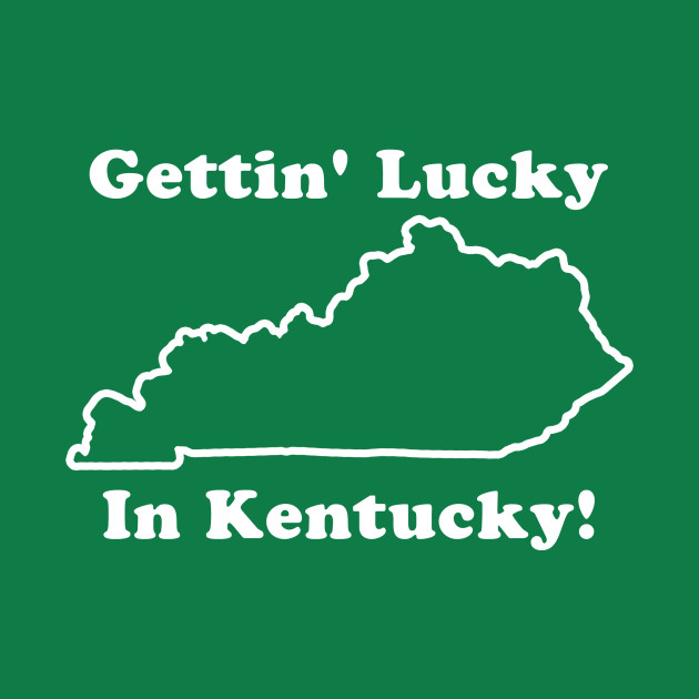 Getting Lucky in Ketucky