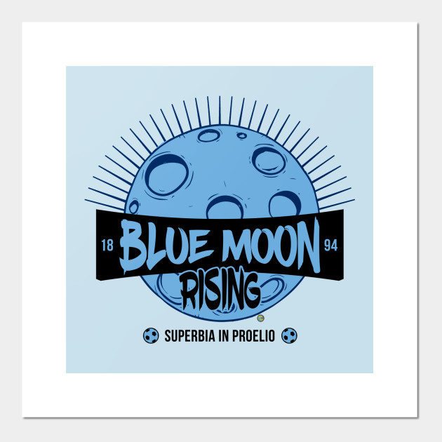 Blue Moon Rising Manchester City Posters And Art Prints Teepublic