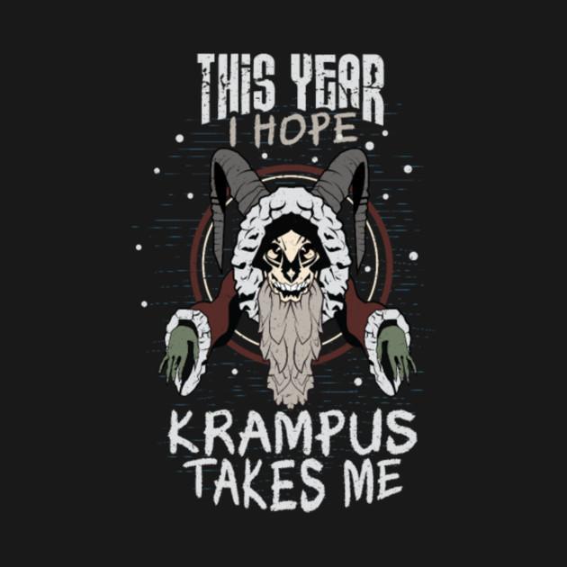 This Year I Hope Krampus Takes Me Christmas