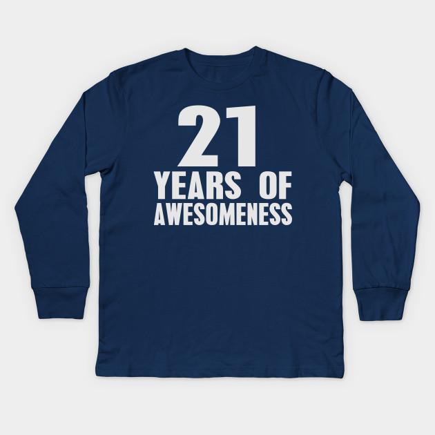 21st Birthday 21 Years Of Awesomeness Kids Long Sleeve T Shirt